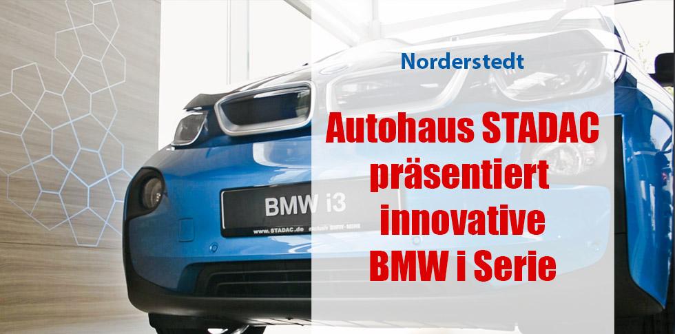 Autohaus STADAC präsentiert innovative BMW i Serie
