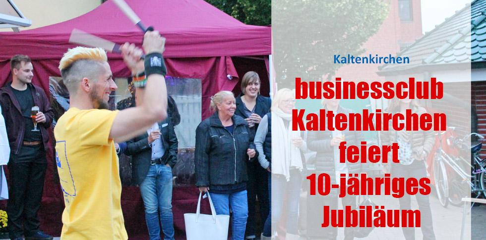 businessclub Kaltenkirchen feiert 10-jähriges Jubiläum