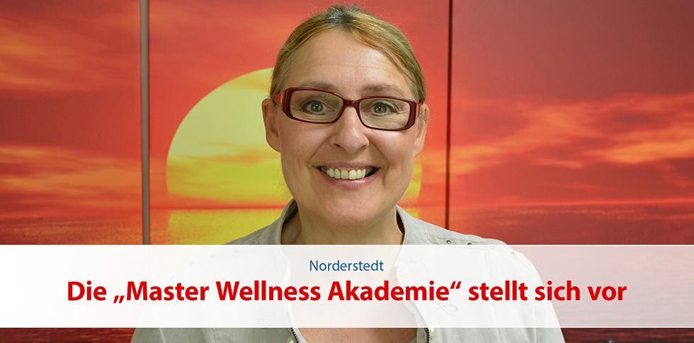 """Die """"Master Wellness Akademie"""" stellt sich vor"""