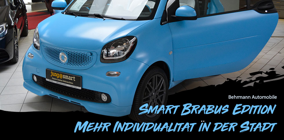 Smart Brabus Edition bei Behrmann Automobile in Norderstedt – mehr Individualität in der Stadt
