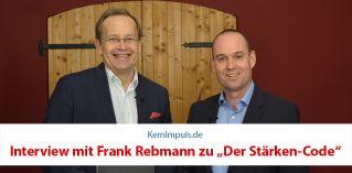 Interview mit Frank Rebmann zu ?Der Stärken-Code?
