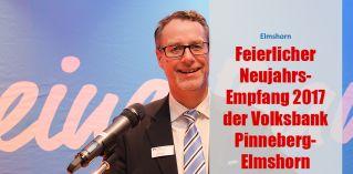 Feierlicher Neujahrsempfang 2017 der Volksbank Pinneberg- Elmshorn