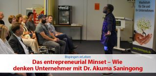 Das entrepreneurial Mindset - Dr. Akuma Saningong