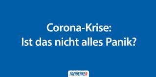 Corona-Krise: Ist das nicht alles Panik?