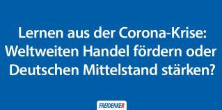 Weltweiten Handel fo?rdern oder Deutschen  Mittelstand sta?rken?